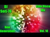 Various Artists - Italo Disco New Generation Vol 10 Mix by DJ Serj 76