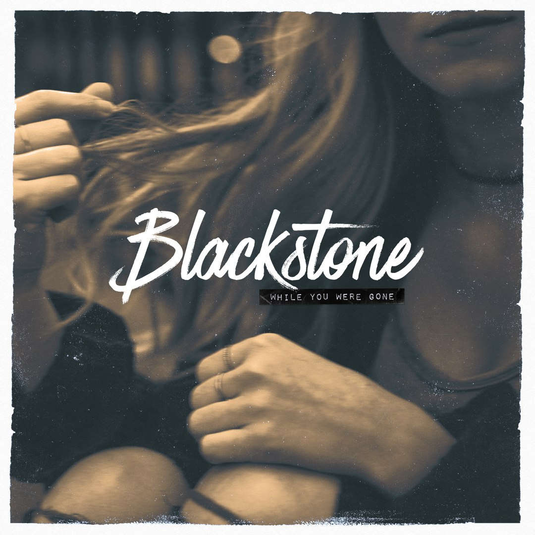Blackstone - While You Were Gone [EP] (2018)
