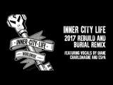 Goldie - Inner City Life (2017 Rebuild)