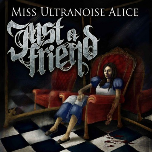 Just a Friend - Miss Ultranoise Alice [EP] (2012)