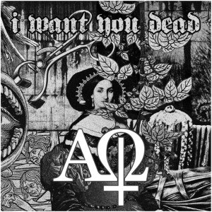 I Want You Dead - [7inch] (2012)