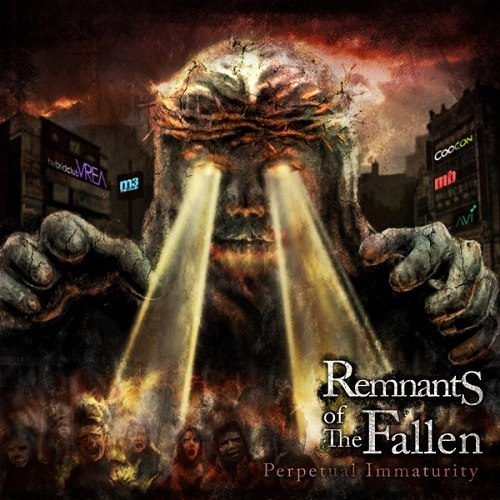 Remnants of The Fallen - Perpetual Immaturity [EP] (2012)