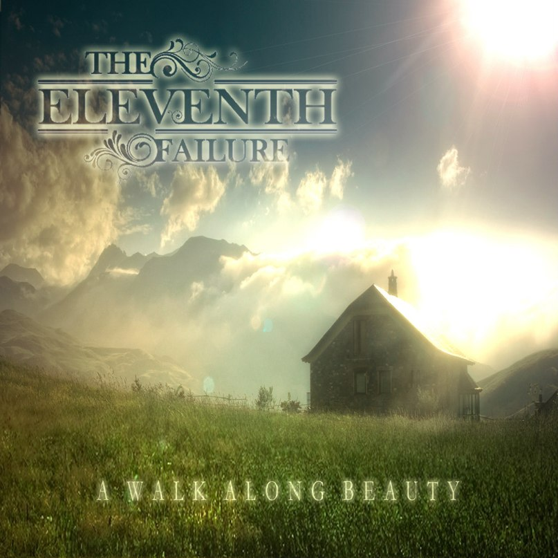 The Eleventh Failure - A Walk Along Beauty [EP] (2012)