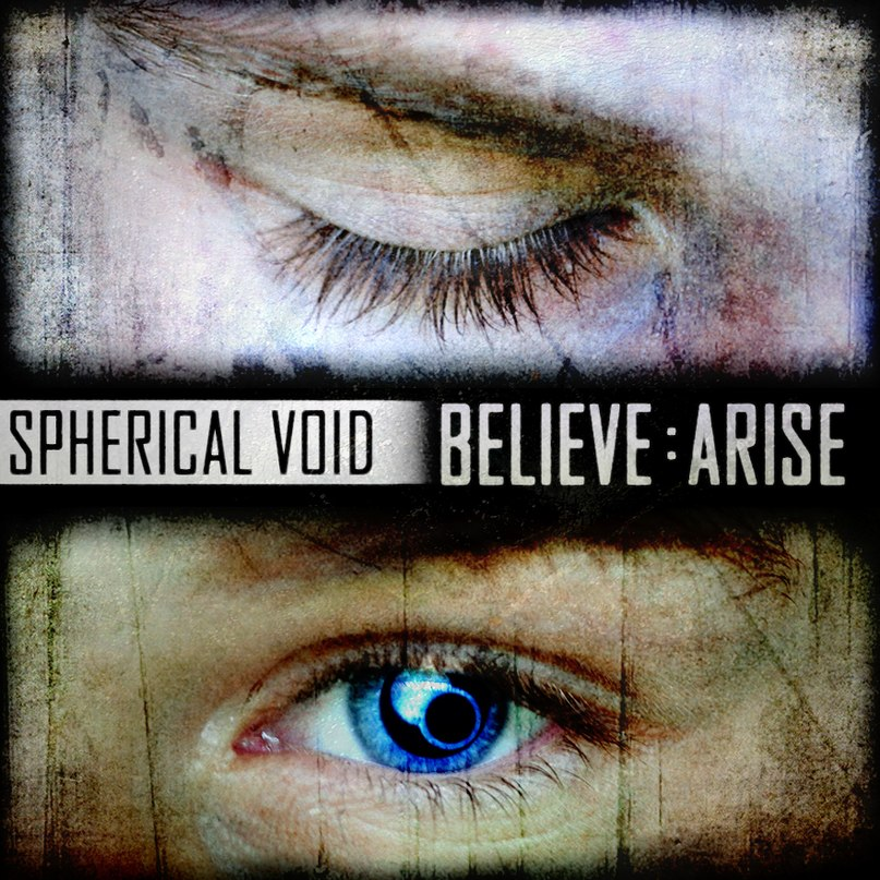 Spherical Void - Believe-Arise [EP] (2011)