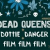 22.04.12 | DEAD QUEENS, DOTTIE DANGER | DUSCHE