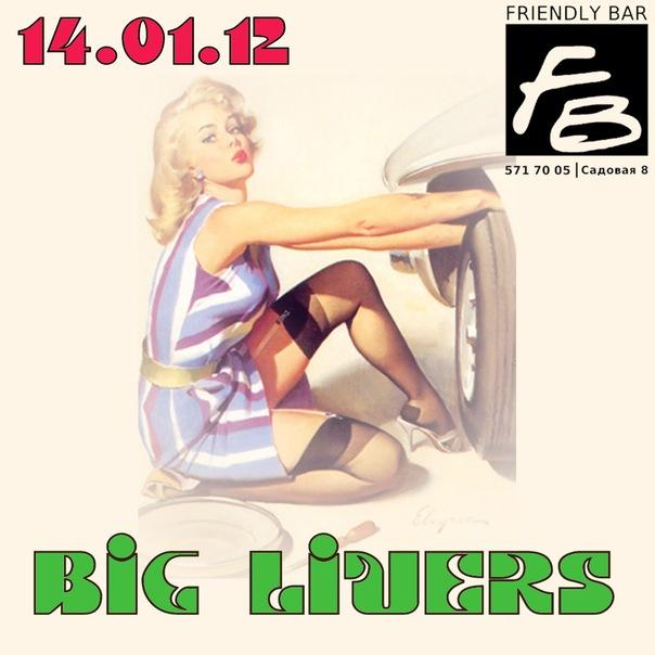 14.01 Big Livers at Friendly Bar