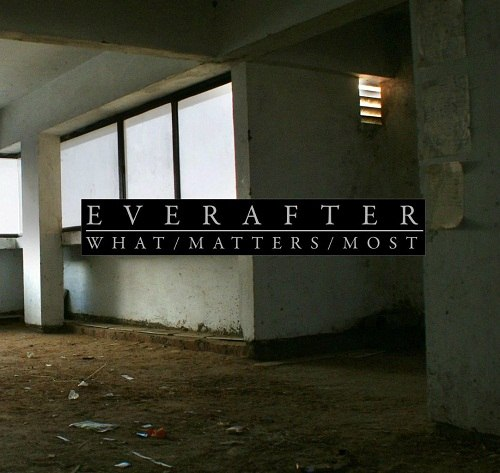Ever After - What/Matters/Most [EP] (2012)