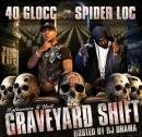 40 Glocc, Spider Loc & DJ Drama – Graveyard Shift (2011)