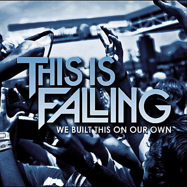 This Is Falling - We Built This On Our Own [EP] (2012)