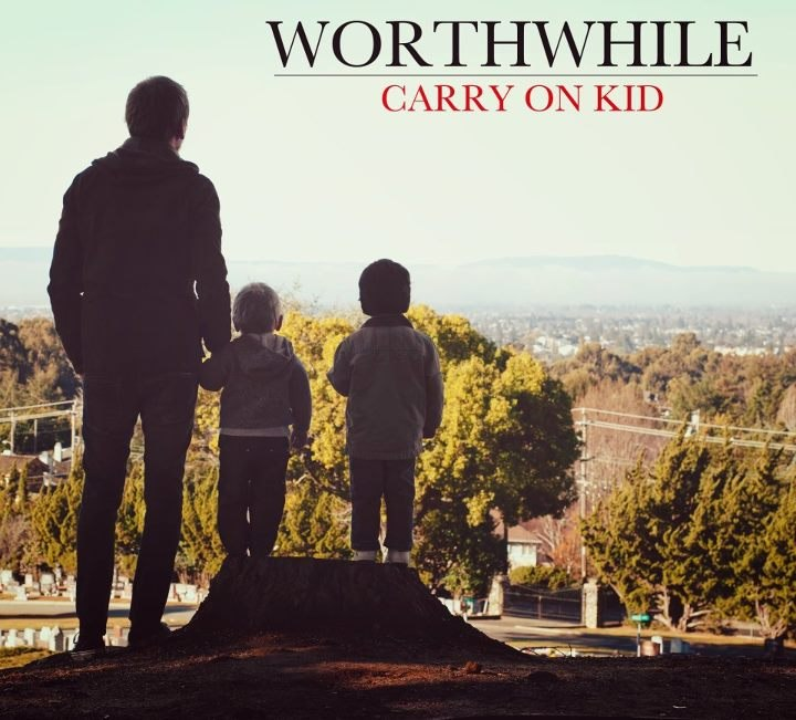 Worthwhile - Carry On Kid (2012)