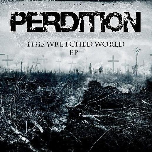 Perdition - This Wretched World [EP] (2012)