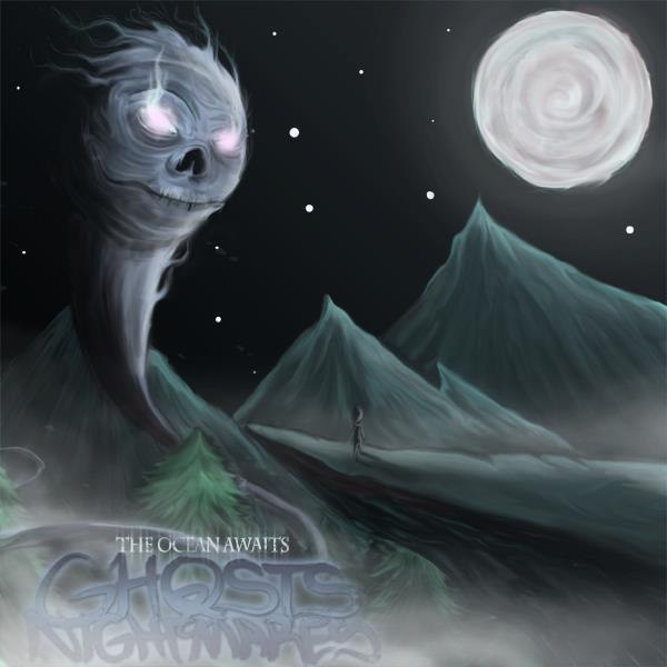 The Ocean Awaits - Ghost And Nightmares [EP] (2012)