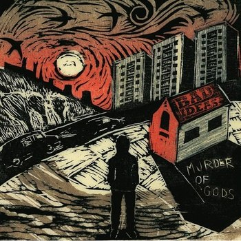 Bad Ideas - Murder Of Gods (2012)