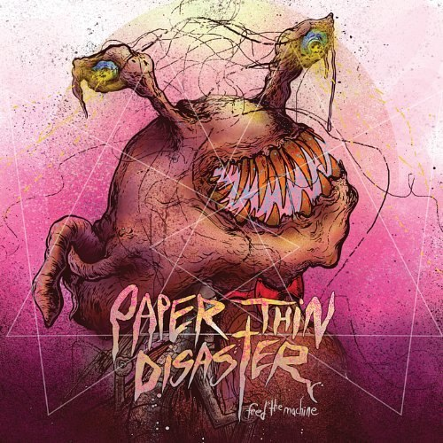 Paper Thin Disaster - Feed The Machine (2011)