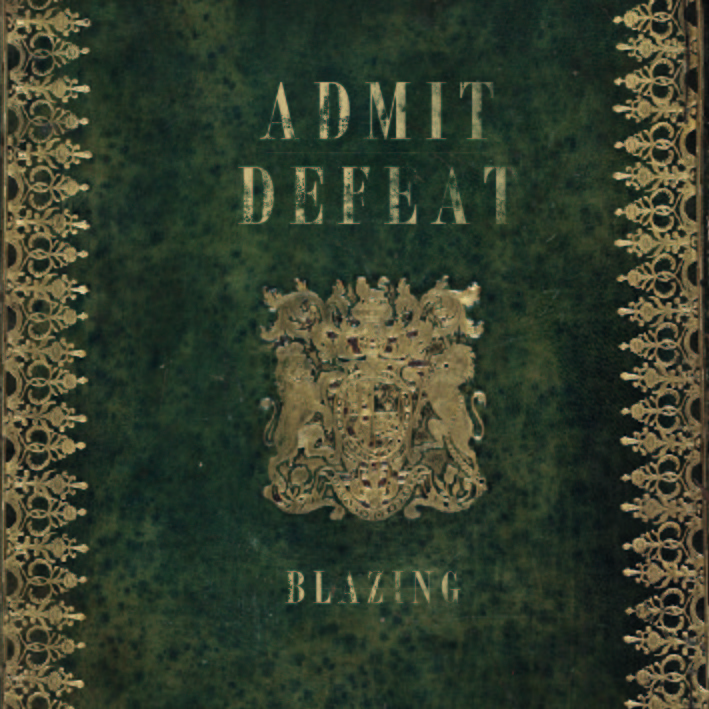 Admit Defeat - Blazing [EP] (2012)