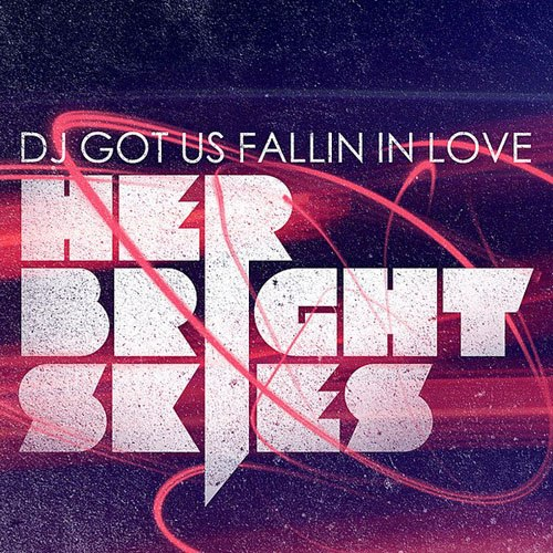 Her Bright Skies - DJ Got Us Falling In Love [EP] (2012)