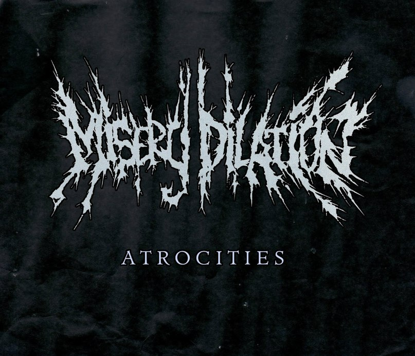 Misery Dilation - Atrocities [EP] (2012)