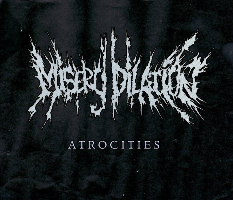 Misery Dilation - Atrocities [EP] (2012)