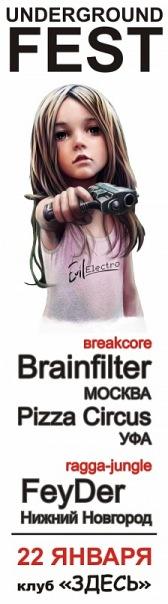 Underground Fest  FeyDer  Brainfilter  Pizza Circus