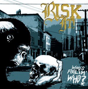 Risk It!  - Who's Foolin' Who? (2012)