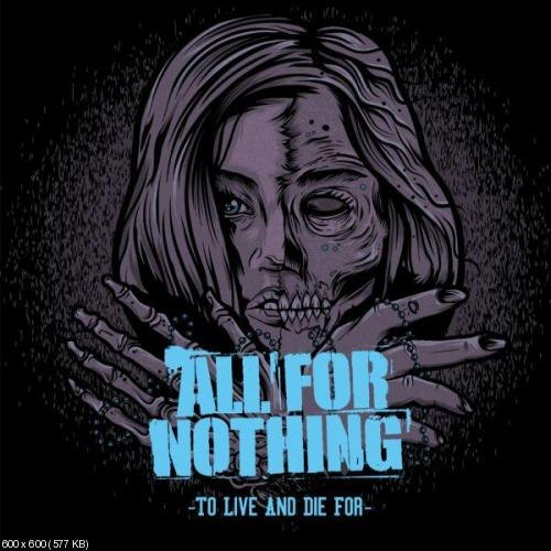 All For Nothing  - To Live And Die For (2012)