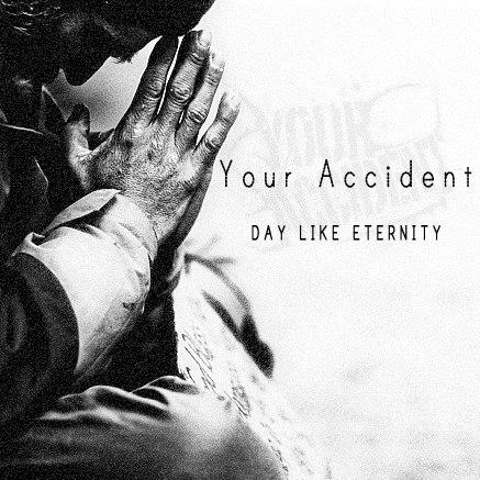 Your Accident  - День Длиною В Вечность (2012)