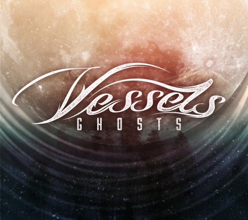 Vessels  - Ghosts [EP] (2012)