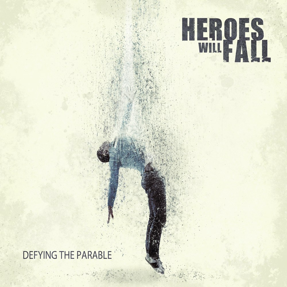 Heroes Will Fall - Defying the Parable [EP] (2012)