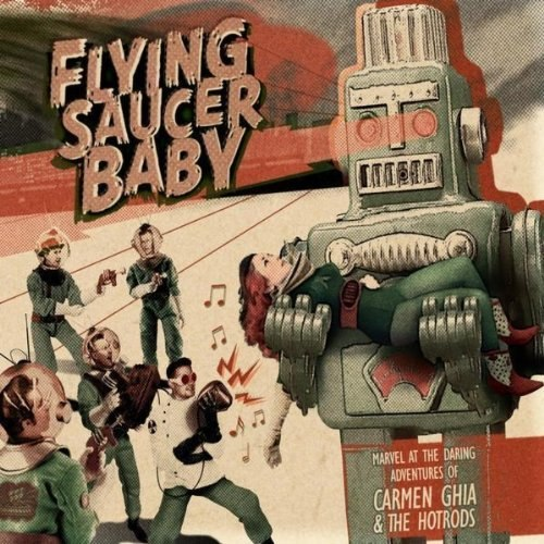 Carmen Ghia and The Hotrods : Flying Saucer Baby CD
