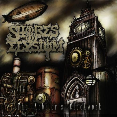 Shores of Elysium - The Arbiter's Clockwork (2012)
