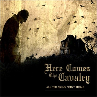 Here Comes The Cavalry - All The Signs Point Home [EP] (2012)