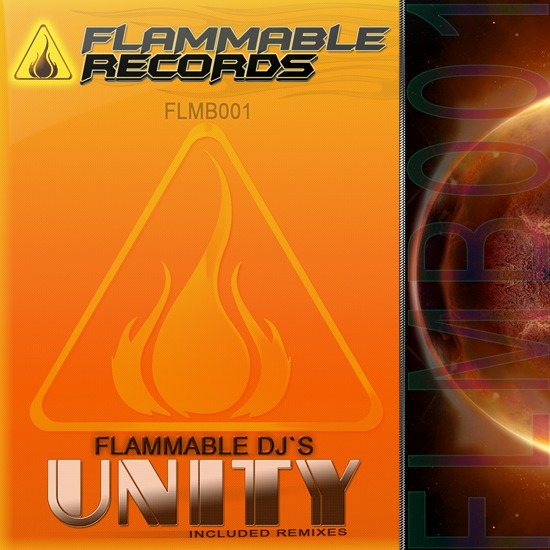 Flammable DJ's - Unity (Incl Remixes) [FLMB001]