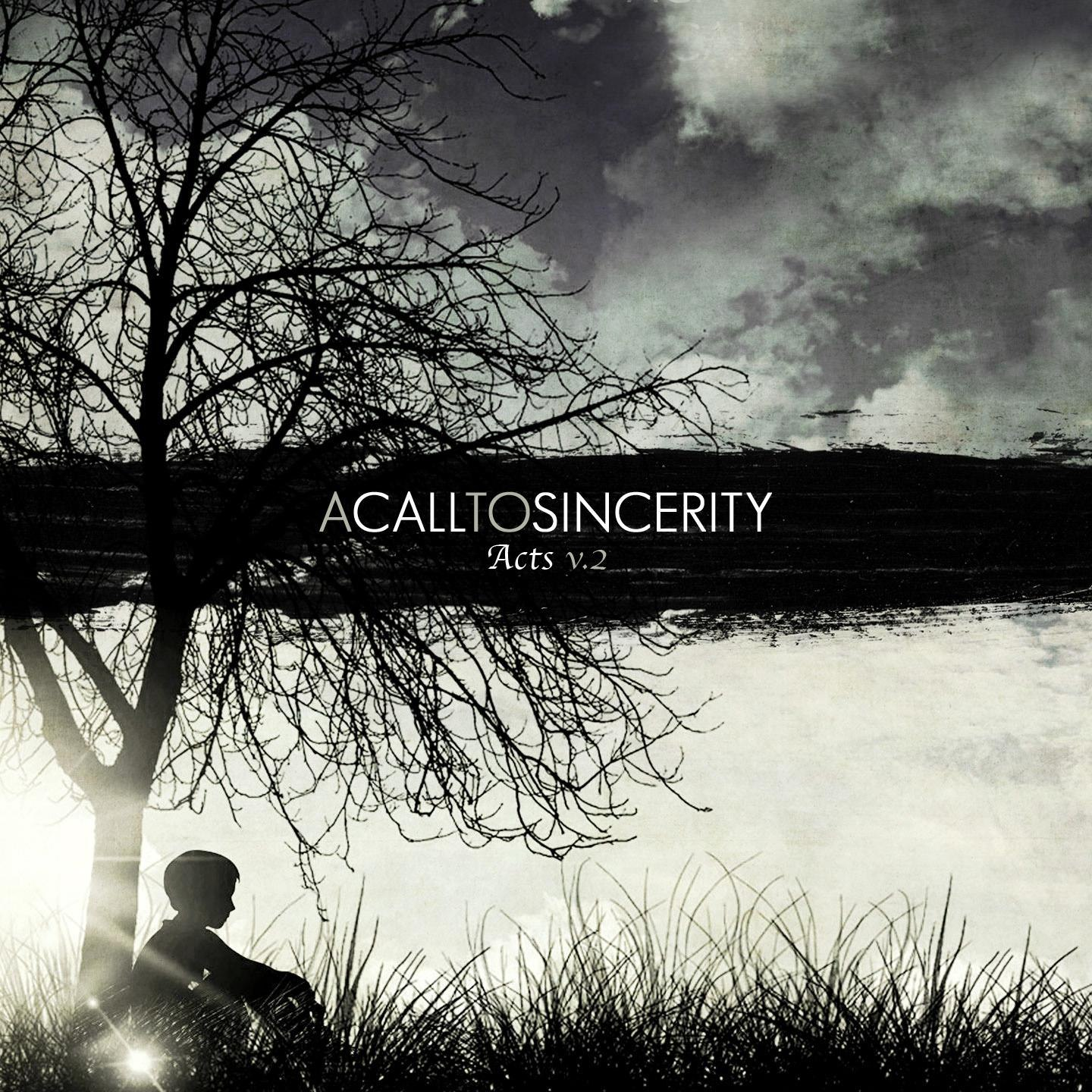 A Call To Sincerity - Acts V.2 [EP] (2012)
