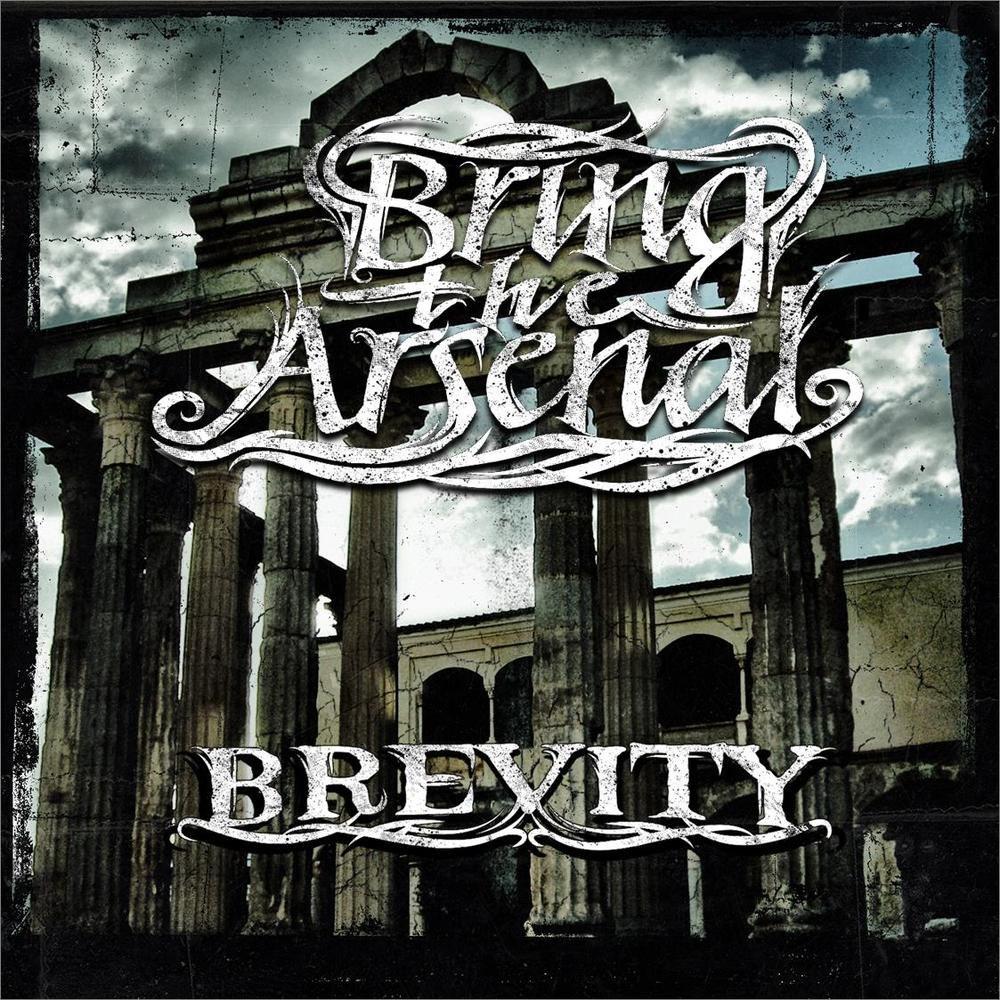 Bring The Arsenal - Brevity (2012)