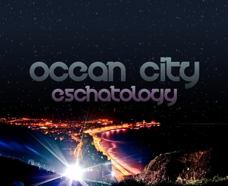 Ocean City - Ocean City Eschatology [EP] (2012)