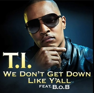 СкачатьDownload T.I. ft. B.o.B – We Don't Get Down Like Y'all.mp3: