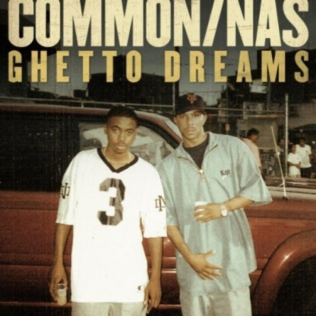 Common ft Nas – Ghetto Dreams Lyrics