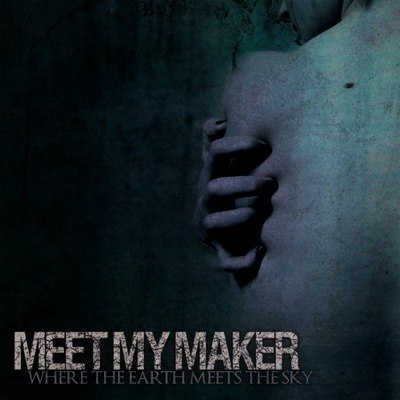 Meet My Maker - Where the earth meets the sky [EP] (2012)