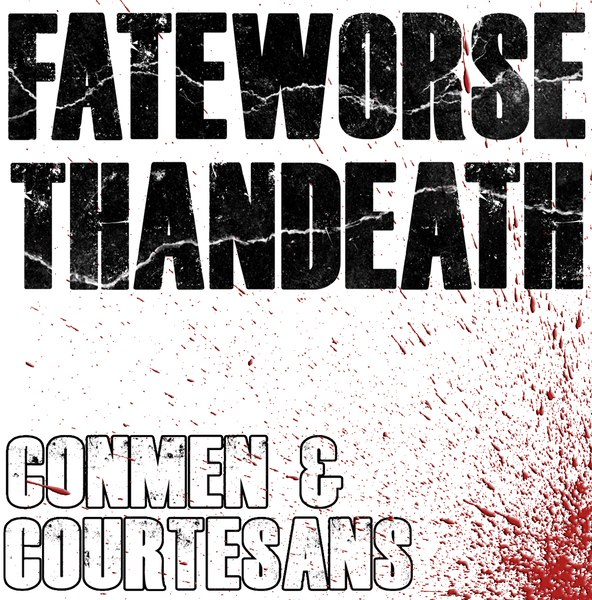 Fate Worse Than Death - Con Men & Courtesans (2011)