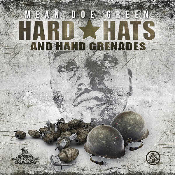 Mean Doe Green - Hard Hats & Hand Grenades - 2011