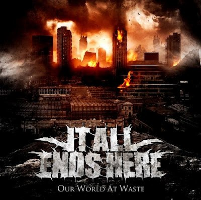 It All Ends Here  - Our World At Waste  [EP] (2012)
