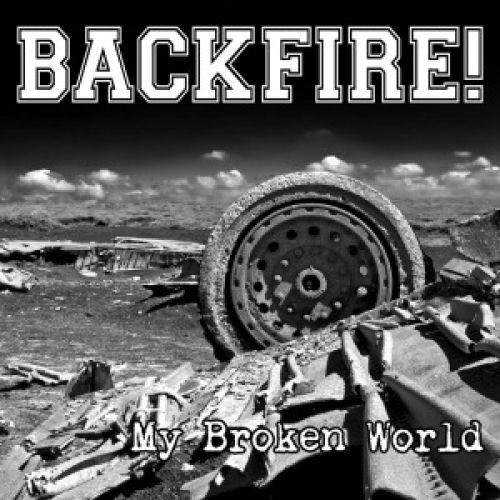 Backfire!  - My Broken World (2012)
