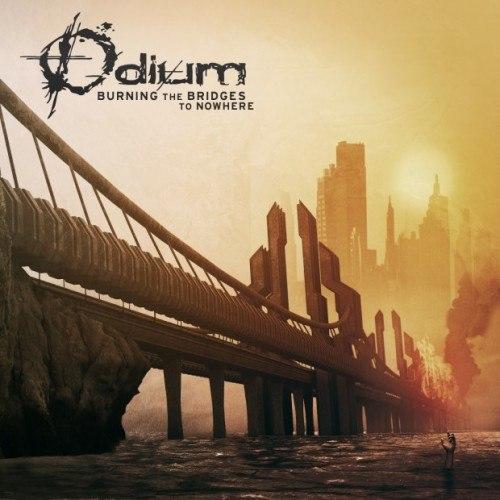Odium - Burning the Bridge to Nowhere (2012)