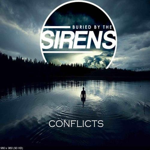Buried By The Sirens - Conflicts [EP] (2012)
