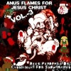 ANUS FLAMES FOR JESUS CHRIST Vol-2 УЖЕ В СЕТИ!!!