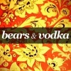 Bears & Vodka
