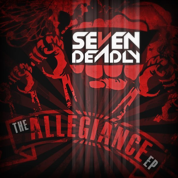 Seven Deadly - The Allegiance [EP] (2012)