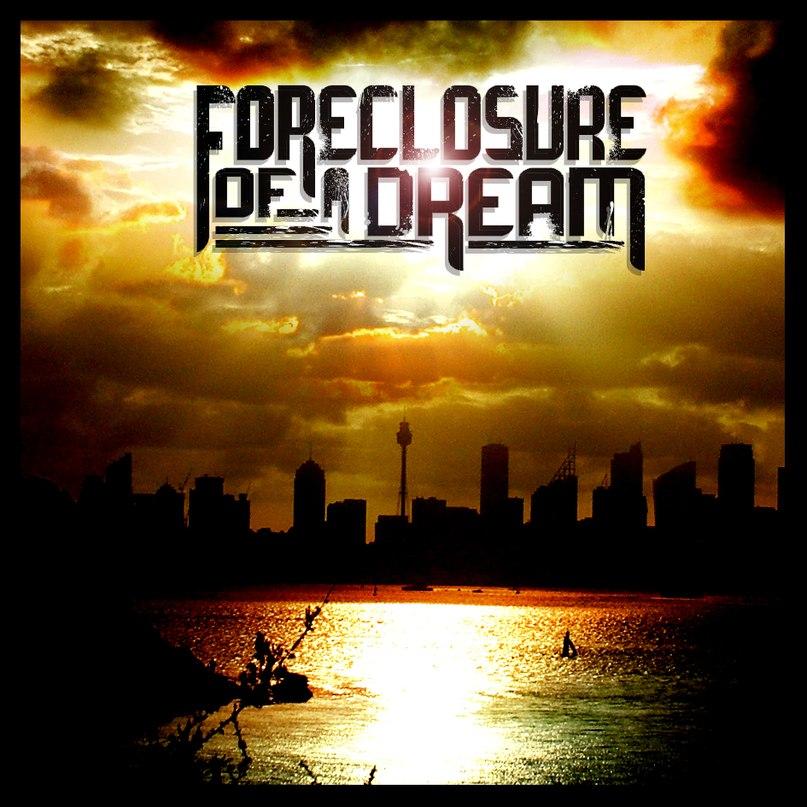 Foreclosure Of A Dream - Foreclosure Of A Dream (2012)
