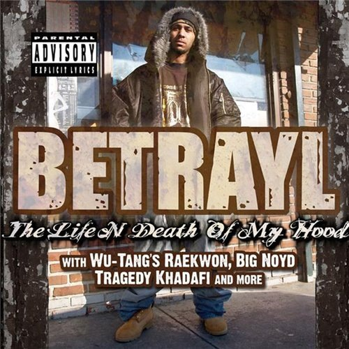 Betrayl - 2009 - The Life N Death Of My Hood