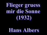 Flieger gruess mir die Sonne (1932) - Hans Albers